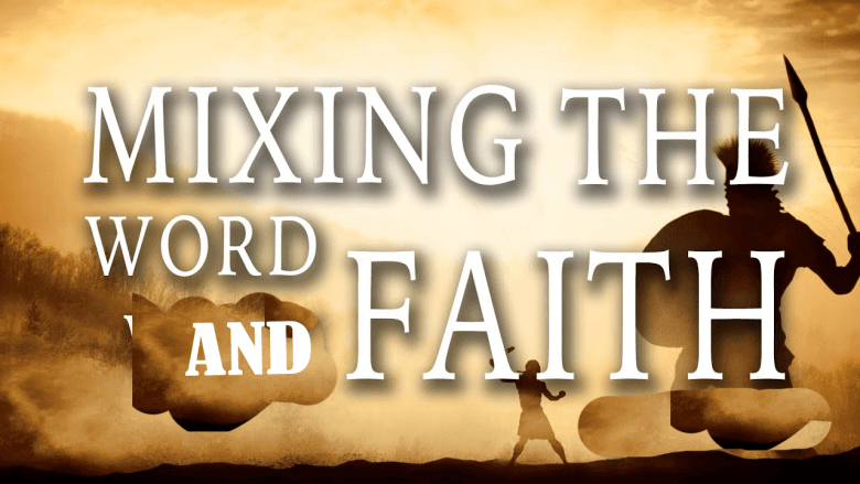 MIXING THE WORD AND FAITH