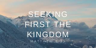 SEEKING FIRST THE KINGDOM